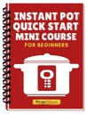 Instant Pot Quick Start Mini Course【電子書籍】[ Recipe This ]