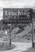 LynchingAmerican Mob Murder in Global Perspective【電子書籍】[ Professor Robert W Thurston ]