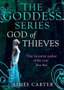 God of Thieves (A Goddess Series short story, Book 7)【電子書籍】 Aim e Carter