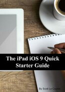 The iPad iOS 9 Quick Starter Guide