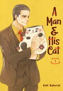 A Man and His Cat 01【電子書籍】[ Umi Sakurai ]