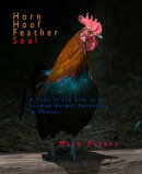 Horn Hoof Feather Soul: A Year in the Life at a Farmed Animal Sanctuary in Photos