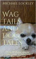 Wag Tails and Dog Tales Beautiful Photography and Conversations in Rhyme from Man's best Friend【電子書籍】[ Michael Lockley ]