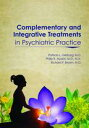 Complementary and Integrative Treatments in Psychiatric Practice【電子書籍】