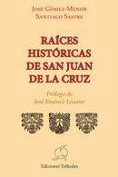 Ra���ces hist���ricas de San Juan de la Cruz