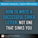 書, 雜誌, 漫畫 - How to Write a Successful Cover Letter, Not One That Sinks You【電子書籍】[ Natalie Canavor ]