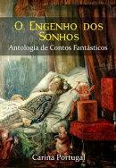 O Engenho dos Sonhos: Antologia de Contos Fant���sticos