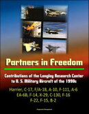 Partners in Freedom: Contributions of the Langley Research Center to U. S. Military Aircraft of the 1990s - ��