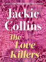 The Love Killers【電子書籍】[ Jackie Collins ]