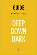 Deep Down Dark by H���ctor Tobar - A 15-minute Summary & Analysis