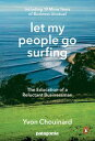 Let My People Go SurfingThe Education of a Reluctant Businessman--Including 10 M...