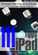 111 Tipps zum iPad - Die besten Profi-Tipps f���r iPad-Nutzer