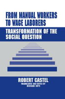 From Manual Workers to Wage LaborersTransformation of the Social Question【電子書籍】