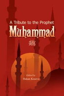 A Tribute to the Prophet Muhammad