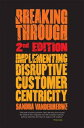 Breaking Through, 2nd EditionImplementing Disruptive Customer Centricity