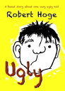 Ugly (younger readers)Younger Readers【電子書籍】[ Robert Hoge ]
