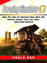 Farming Simulator 19, Mods, PS4, Xbox, PC, Download, Maps, Mods, APK, Vehicles, Animals, Crops, Tips, Jokes, Game Guide Unofficial【電子書籍】 Chala Dar