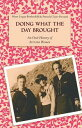 Doing What the Day BroughtAn Oral History of Arizona Women【電子書籍】 Mary Logan Rothschild
