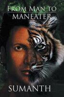 From Man to Maneater【電子書籍】[ Sumanth ]