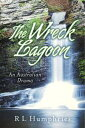 The Wreck LagoonAn Australian Drama【電子書籍】[ R.L. Humphries ]