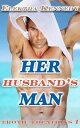 Her Husband's ManErotic Locations, #1【電子書籍】[ Elektra Kennedy ]