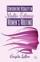 Confronting Visuality in Multi-Ethnic Women��s Writing
