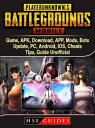 PUBG Mobile Game, APK, Download, APP, Mods, Bots, Update, PC, Android, IOS, Cheats, Tips, Guide Unofficial【電子書籍】[ HSE Guides ]