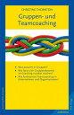 Gruppen- und Teamcoaching【電子書籍】[ Christine Thornton ]
