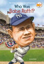 Who Was Babe Ruth 【電子書籍】 Joan Holub