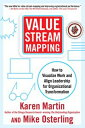 Value Stream Mapping: How to Visualize Work and Align Leadership for Organizational Transformation【電子書籍】[ Karen Martin ]