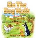On the Dog Walk!【電子書籍】[ David J Robertson ]