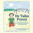 ショッピングheartwarming He Talks FunnyA Heartwarming Story of Everyday Life【電子書籍】[ Jeanne Buesser ]
