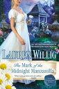 The Mark of the Midnight Manzanilla【電子書籍】[ Lauren Willig ]