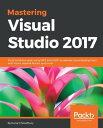 Mastering Visual Studio 2017【電子書籍】[ Kunal Chowdhury ]