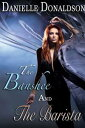 The Banshee and The Barista【電子書籍】[ Danielle Donaldson ]