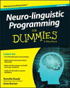 Neuro-linguistic Programming For Dummies【電子書籍】[ Romilla Ready ]