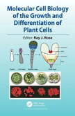 Molecular Cell Biology of the Growth and Differentiation of Plant Cells【電子書籍】[ Rose, Ray J. ]