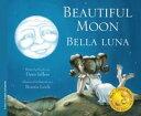 Beautiful Moon / Bella luna【電子書籍】 Dawn Jeffers