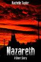 Nazareth (A Dystopian Short Story)【電子書籍】[ Rachelle Taylor ]