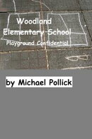 Woodland Elementary School: Playground Confidential