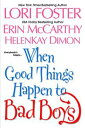 When Good Things Happen To Bad Boys【電子書籍】[ Lori Foster ]