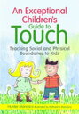 An Exceptional Children's Guide to TouchTeaching Social and Physical Boundaries to Kids