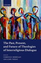 The Past, Present, and Future of Theologies of Interreligious Dialogue【電子書籍】