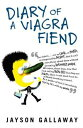 Diary of a Viagra Fiend【電子書籍】[ Jayson Gallaway ]