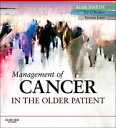 Management of Cancer in the Older Patient E-Book【電子書籍】[ Arash Naeim ]