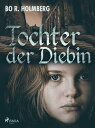 Tochter der Diebin【電子書籍】[ Bo R. Holmberg ]
