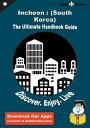 Ultimate Handbook Guide to Incheon : (South Korea) Travel GuideUltimate Handbook Guide to Incheon : (South Korea) Travel Guide【電子書籍】 Andy George