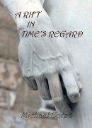 A Rift in Time's Regard