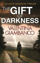 The Gift of DarknessThe stunning thriller with a twist to take your breath away!【電子書籍】[ Valentina Giambanco ]