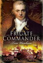 Frigate Commander【電子書籍】[ Tom Wareham ]